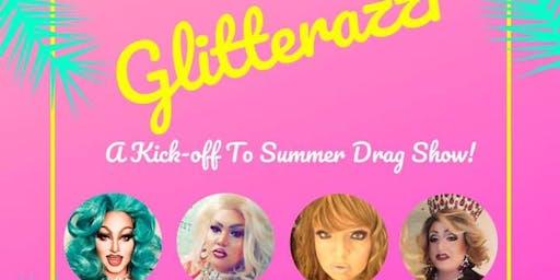 Glitterazzi-A Kickoff to Summer Drag Show