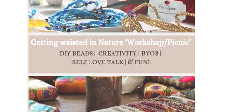 "`FeeBijoux Presents: Getting ""Waisted"" in Nature 'Workshop' tickets"