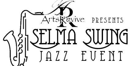 Arts Revive presents Selma Swing Jazz Event