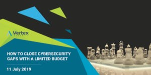 How To Close Your Cyber Security Gaps with a Limited Bu...