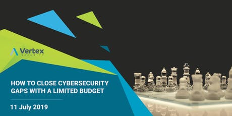 How To Close Your Cyber security Gaps with a Limited Budget tickets
