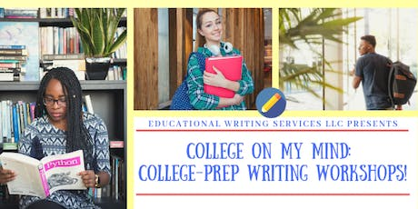 College on My Mind: College Prep Writing Workshop! tickets
