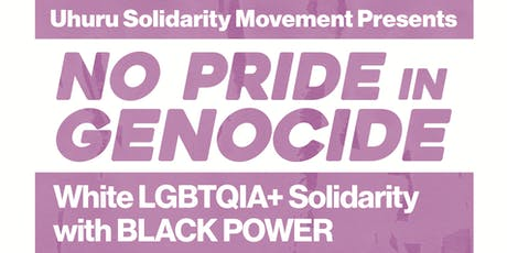 No Pride in Genocide - White LGBTQIA+ Solidarity with Black Power tickets
