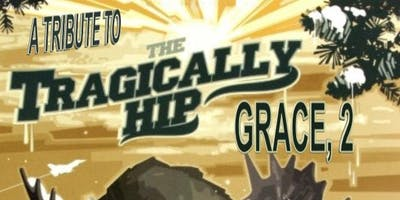 Grace, 2 - Tragically Hip Tribute Lakefield ON.