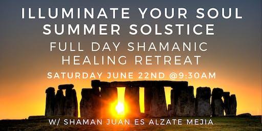Illuminate Your Soul - Summer Solstice Full Day Shamanic Healing Retreat w/ Shaman Juan Es