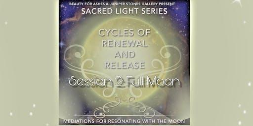 Sacred Light Series: Session 2, Full Moon