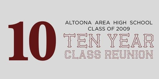 Altoona Area High School Class of 2009 - 10 Year Reunion