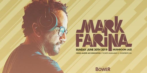 Mark Farina has (Mushroom Jazz + House Set) Sunday June 30th at The Bower