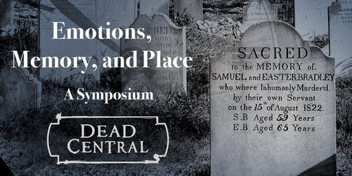 Dead Central: Emotions, Memory, and Place