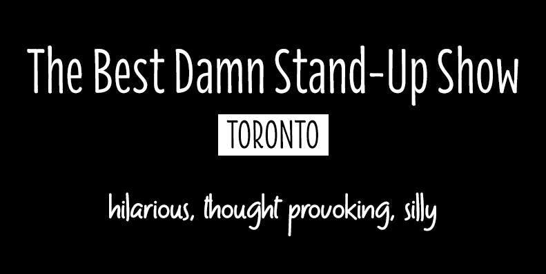 The Best Damn Stand-Up Comedy Show in Toronto