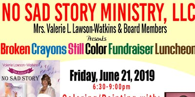 """Broken Crayons Still Color"" Hosted by No Sad Story Ministry, LLC"