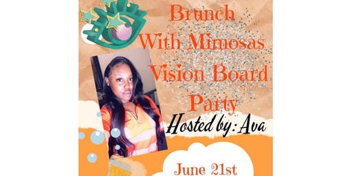 Brunch w/ mimosas VISION BOARD PARTY
