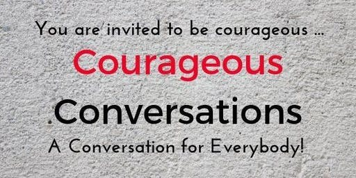 Courageous Convo - 2 part workshop Saturday 22 June & 29 June 1.30pm - 5pm