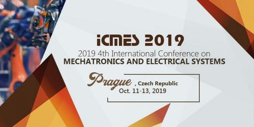 The 4th International Conference on Mechatronics and Electrical Systems (ICMES 2019)