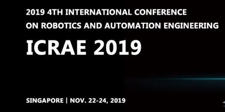 2019 4th International Conference on Robotics and Automation Engineering (ICRAE 2019) tickets