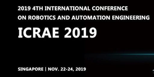 2019 4th International Conference on Robotics and Automation Engineering (ICRAE 2019)