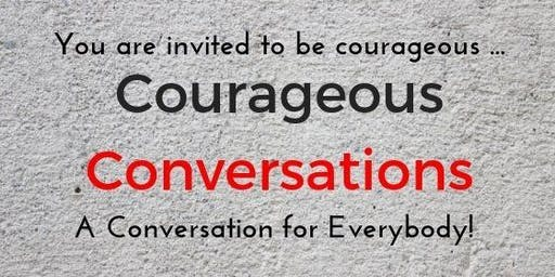 Courageous Convo - 2 part workshop Wednesday 3 July & 10 July 1.30pm to 5pm
