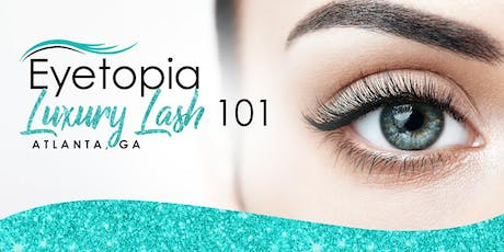 Eyetopia Luxury Lash 101 tickets