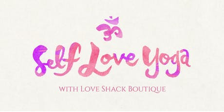 Self-Love Yoga at Love Shack Boutique  tickets