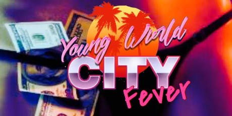 YVNG W0RLD Presents City Fever tickets