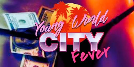 YVNG W0RLD Presents City Fever
