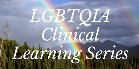 LGBTQIA Clinical Learning Series - Session 2 Affirming Practices tickets