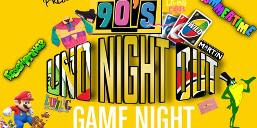 TOKYO's....90's GAME NIGHT • UNO NIGHT OUT