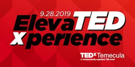 TEDxTemecula 2019: ElevaTEDxperience tickets