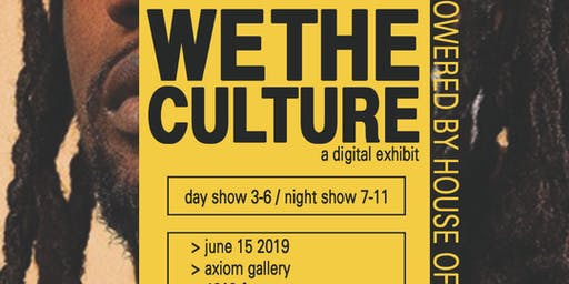 We the Culture | A Digital Exhibit | The Night Show  | Sponsored By D'Usse