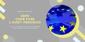 [ webinar ] GDPR: come fare l'audit periodico. 31...