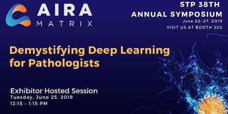 """Demystifying Deep Learning for Pathologists"" - Luncheon Session @STP 2019 tickets"