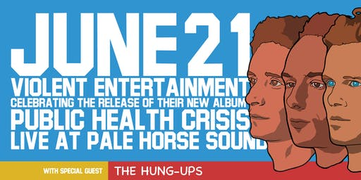 Violent Entertainment with The Hung-Ups