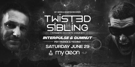Weapon Records & My Aeon Present TWISTED SIBLINGS  tickets