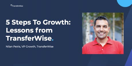 5 Steps To Growth: Lessons from TransferWise tickets