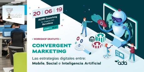 Convergent Marketing®. Mobile, Social Network e Inteligencia Artificial. entradas