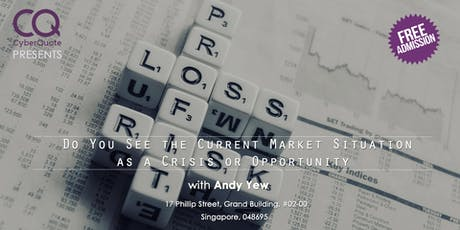 Do You See The Current Market Situation As A Crisis Or An Opportunity?  tickets