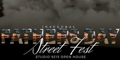 "Inaugural Fathers Day ""Street  Fest "" and Venue Open House"