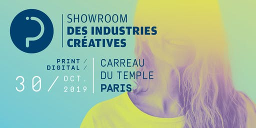 SHOWROOM DES INDUSTRIES CREATIVES 2019