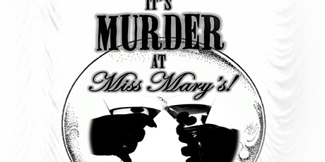 """Murder at Miss Mary's"" tickets"