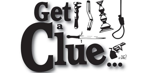 """""""Get a Clue ... or Die?"""""""