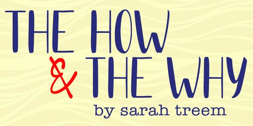 """The How & The Why"" by Sarah Treem"