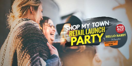 Shop My Town Retail Launch Party