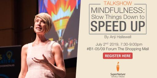 Mindfulness: Slow Things Down to Speed Up