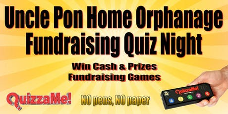 Uncle Pon Home Orphanage Fundraising Quiz Night tickets