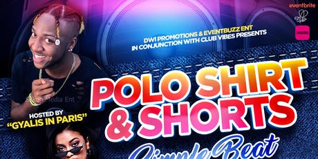 POLO SHIRT & SHORTS HOSTED BY GYALIS IN PARIS tickets