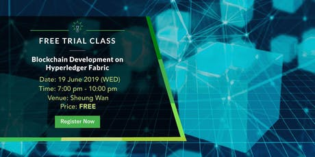 Free Trial Class: Blockchain Development on Hyperledger Fabric (19 June 2019) tickets