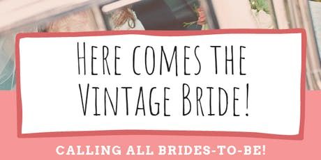 Here Comes The Vintage Bride! tickets