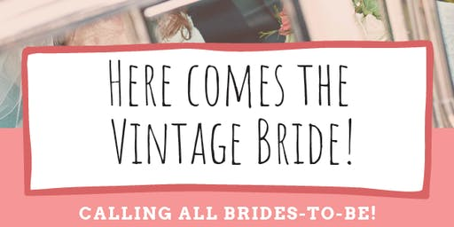 Here Comes The Vintage Bride!