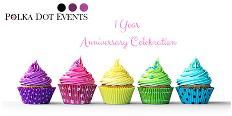 Polka Dot Events 1 Year Anniversary Celebration tickets