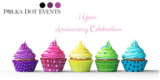Polka Dot Events 1 Year Anniversary Celebration